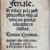 Graduale feriale. Tomus quintus - scriptus 1500; correctus 1675 (fr. Giovanni Marinali da Bassano); pergamena, 45x63, ff. 117